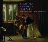 Making American Taste: Narrative Art for a New Democracy Cover Image