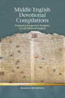 Middle English Devotional Compilations: Composing Imaginative Variations in Late Medieval England (Religion and Culture in the Middle Ages) Cover Image