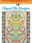 Creative Haven Elegant Tile Designs Coloring Book (Creative Haven Coloring Books) Cover Image