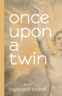 once upon a twin: poems Cover Image