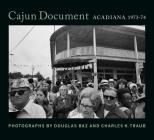 Cajun Document: Acadiana, 1973-74 Cover Image