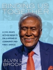 Binding Us Together: A Civil Rights Activist Reflects on a Lifetime of Community and Public Service Cover Image