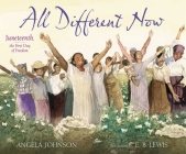 All Different Now: Juneteenth, the First Day of Freedom Cover Image