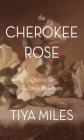 The Cherokee Rose: A Novel of Gardens & Ghosts Cover Image