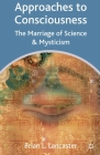 Approaches to Consciousness: The Marriage of Science and Mysticism Cover Image