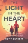 The Light in the Heart: Inspirational Thoughts for Living Your Best Life Cover Image