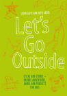 Let's Go Outside: Sticks and Stones - Nature Adventures, Games and Projects for Kids Cover Image