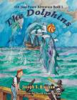 The Dolphins: Old Joe's Pirate Adventure Book One Cover Image