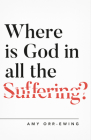 Where Is God in All the Suffering? Cover Image