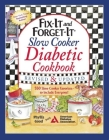Fix-It and Forget-It Slow Cooker Diabetic Cookbook: 550 Slow Cooker Favorites-To Include Everyone! Cover Image
