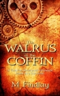 The Walrus in the Coffin: A Victorian steampunk adventure based on a true event Cover Image