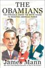 The Obamians: The Struggle Inside the White House to Redefine American Power Cover Image