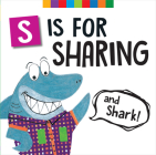 S Is for Sharing (and Shark!) Cover Image