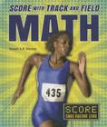 Score with Track and Field Math (Score with Sports Math (Enslow)) Cover Image