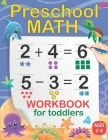 Preschool Math Workbook for Toddlers: Number Tracing, Addition and Subtraction Activities math workbook for toddlers ages 2-4 (Homeschooling Activity Cover Image