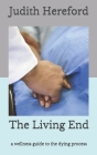 The Living End: A wellness guide to the dying process Cover Image