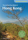 The 25 Best Day Walks in Hong Kong (Blue Skies Travel Guides) Cover Image
