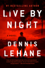Live by Night: A Novel (Joe Coughlin Series #2) Cover Image
