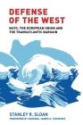 Defense of the West: Nato, the European Union and the Transatlantic Bargain Cover Image