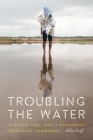 Troubling the Water: A Dying Lake and a Vanishing World in Cambodia Cover Image