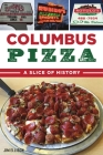 Columbus Pizza: A Slice of History (American Palate) Cover Image