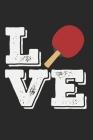 Love: A5 Notizbuch, 120 Seiten gepunktet punktiert, Liebe Tischtennis Tischtennisspieler Tischtennisverein Verein Tisch Tenn Cover Image