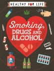 Healthy for Life: Smoking, drugs and alcohol Cover Image