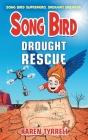 Drought Rescue (Song Bird #5) Cover Image