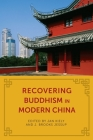 Recovering Buddhism in Modern China Cover Image