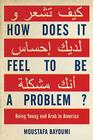 How Does It Feel to Be a Problem?: Being Young and Arab in America Cover Image