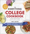 The Everything College Cookbook, 2nd Edition: 300 Easy and Budget-Friendly Recipes for Beginner Cooks (Everything®) Cover Image