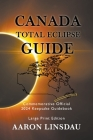 Canada Total Eclipse Guide (LARGE PRINT): Commemorative Official 2024 Keepsake Guidebook Cover Image