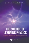 Science of Learning Physics, The: Cognitive Strategies for Improving Instruction Cover Image