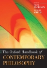 The Oxford Handbook of Contemporary Philosophy Cover Image