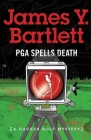 P.G.A. Spells Death: A Hacker Golf Mystery Cover Image