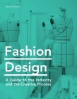 Fashion Design: A Guide to the Industry and the Creative Process Cover Image