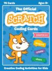The Official Scratch Coding Cards (Scratch 3.0): Creative Coding Activities for Kids Cover Image