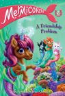 Mermicorns #2: A Friendship Problem Cover Image