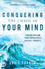 Conquering the Chaos in Your Mind: Finding Freedom from Tormenting and Anxious Thoughts Cover Image