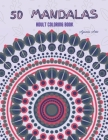 50 Mandalas: Adult Coloring Book: Stress Relieving and Relaxing One Sided Designs / Mandala Coloring Book For Adults Cover Image