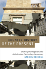 Counter-History of the Present: Untimely Interrogations into Globalization, Technology, Democracy Cover Image