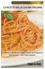Le Ricette della Cucina Italiana: 2 Libri in 1: 80 Ricette Veloci e Facili da Preparare per Gustare i Veri Piatti Italiani Cover Image