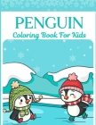 Penguin Coloring Book For Kids: A Collection Of Colouring Pages With Winter & Christmas Penguins.Funny Gift For Children 4-8 Cover Image