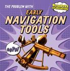 The Problem with Early Navigation Tools (Bloopers of Invention) Cover Image