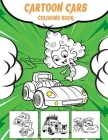Cartoon Cars Coloring Book: Relaxation Coloring Pages for Kids, Girls, Adults, Boys, and Car Lovers Cartoon-Inspired Designs of Things that Go Cover Image