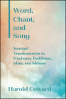 Word, Chant, and Song: Spiritual Transformation in Hinduism, Buddhism, Islam, and Sikhism Cover Image