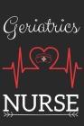 Geriatrics Nurse: Nursing Valentines Gift (100 Pages, Design Notebook, 6 x 9) (Cool Notebooks) Paperback Cover Image