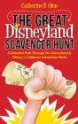 The Great Disneyland Scavenger Hunt: A Detailed Path Throughout the Disneyland and Disney's California Adventure Parks Cover Image