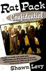 Rat Pack Confidential: Frank, Dean, Sammy, Peter, Joey and the Last Great Show Biz Party Cover Image