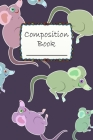 Composition Book: Cute Mouse Composition Book to write in - Wide Ruled Book - animal life Cover Image